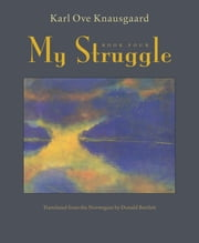 My Struggle: Book 4 ebook by Karl Ove Knausgaard,Don Bartlett