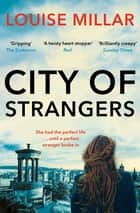 City of Strangers eBook by Louise Millar