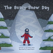 The Scary Snow Day - A Story with a Moral ebook by Lauren Scott, Kyle Derby Pratt