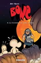 Bone T06 - La Caverne du vieil homme ebook by Jeff Smith