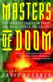 Masters of Doom - How Two Guys Created an Empire and Transformed Pop Culture ebook by David Kushner