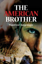 The American Brother ebook by Jurgensen Manfred