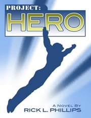 Project: Hero ebook by Rick L. Phillips