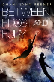 Between Frost and Fury ebook by Chani Lynn Feener