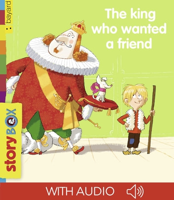 The king who wanted a friend ebook by Agnès de Lestrade