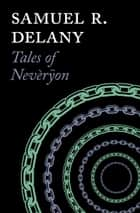 Tales of Nevèrÿon ebook by Samuel R Delany