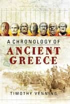A Chronology of Ancient Greece ebook by Timothy Venning
