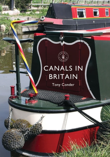 Canals in Britain ebook by Tony Conder