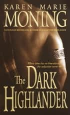 The Dark Highlander ebook by Karen Marie Moning