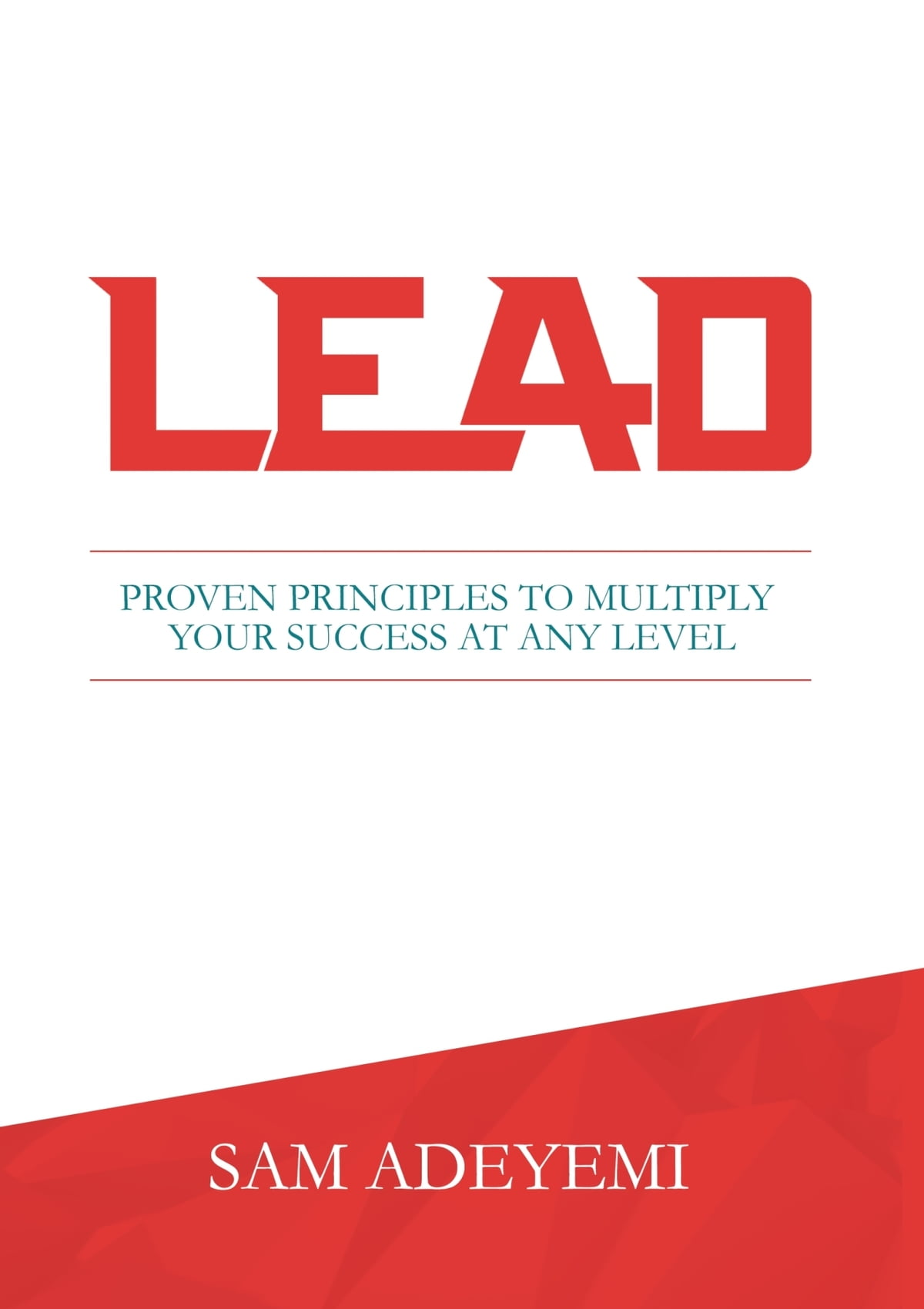Workbooks success principles workbook : Lead: Proven Principles To Multiply Your Success At Any Level ...