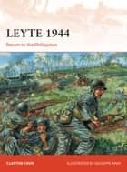 Leyte 1944 ebook by Clayton Chun,Giuseppe Rava