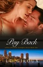 Pay Back - Lovers and Other Strangers, #2 ebook by L.C. Giroux