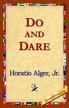 Do And Dare ebook by Horatio Alger, Jr.