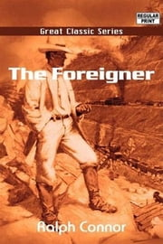 The Foreigner ebook by Ralph Connor