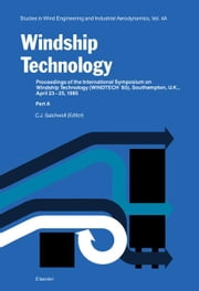 Windship Technology: Proceedings of the International Symposium on Windship Technology (WINDTECH ' 85), Southampton, U.K., April 24-25, 1985 ebook by Satchwell, C