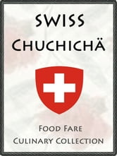 Swiss Chuchicha ebook by Shenanchie O'Toole,Food Fare