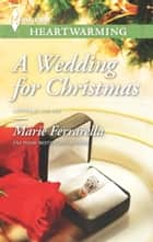 A Wedding for Christmas ebook by Marie Ferrarella