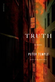 Truth - A Novel ebook by Peter Temple
