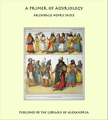 A Primer of Assyriology ebook by Archibald Henry Sayce