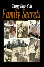 Family Secrets ebook by Sherry Derr-Wille