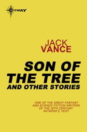 Son of the Tree and Other Stories ebook by Jack Vance