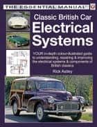 Classic British Car Electrical Systems ebook by Rick Astley
