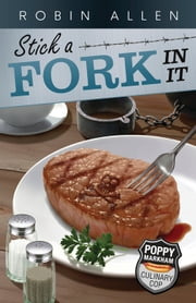 Stick a Fork In It ebook by Robin Allen