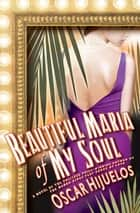 Beautiful Maria of My Soul ebook by Oscar Hijuelos