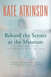 Behind the Scenes at the Museum - A Novel ebook by Kate Atkinson