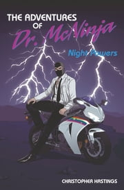 The Adventures of Dr. McNinja Volume 1: Night Powers ebook by Chris Hastings