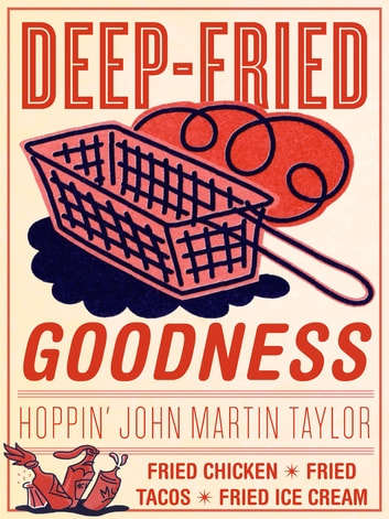 Deep-Fried Goodness ebook by John Martin Taylor