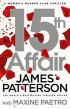 15th Affair - (Women's Murder Club 15) ebook by James Patterson