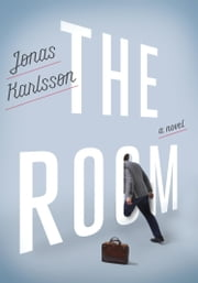 The Room - A Novel ebook by Jonas Karlsson