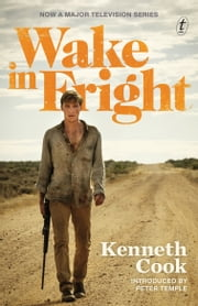 Wake In Fright ebook by Kenneth Cook, Peter Temple