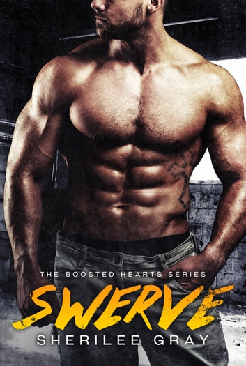 Swerve (Boosted Hearts #1) ebook by Sherilee Gray