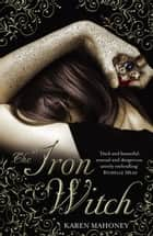 The Iron Witch ebook by Karen Mahoney