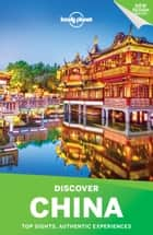 Lonely Planet Discover China ebook by Lonely Planet, Damian Harper, Piera Chen,...