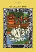 The Ugly Duckling - Illustrated by John Hassall eBook by Hans Christian Andersen, John Hassall
