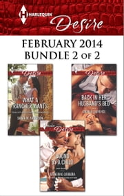 Harlequin Desire February 2014 - Bundle 2 of 2 - What a Rancher Wants\Back in Her Husband's Bed\Bound by a Child ebook by Sarah M. Anderson,Andrea Laurence,Katherine Garbera