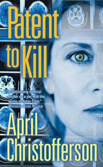 Patent to Kill ebook by April Christofferson