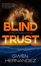 Blind Trust - A Military Romantic Suspense ebook by Gwen Hernandez