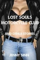 Lost Souls Motorcycle Club (Biker Erotica) ebook by Jenny Sinn