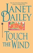 Touch the Wind ebook by Janet Dailey