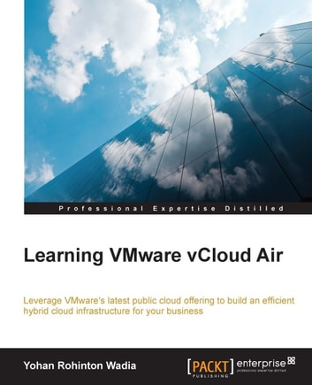 Learning VMware vCloud Air ebook by Yohan Rohinton Wadia