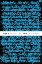 The Rise Of The Novel - Studies in Defoe, Richardson and Fielding eBook by Ian Watt