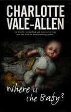 Where is the Baby? ebook by Charlotte Vale-Allen