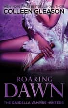 Roaring Dawn - Macey Book 3 ebook by Colleen Gleason