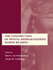 The Construction of Mental Representations During Reading ebook by Herre van Oostendorp,Susan R. Goldman