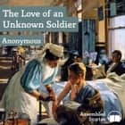 Love of an Unknown Soldier, The audiobook by Anonymous
