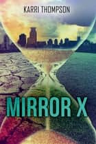 Mirror X ebook by Karri Thompson